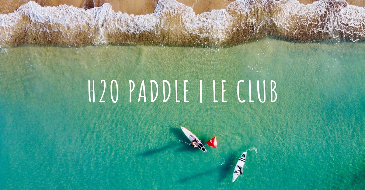 H2opaddle   Le Club